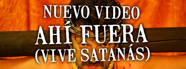 Ahi fuera vive Satanás